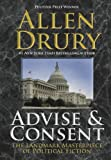 The #1 New York Times bestseller and Pulitzer Prize winnerAllen Drury's Advise and Consent is one of the high points of 20th Century literature, a seminal work of political fiction—as relevant today as when it was first published. A sweeping tale of ...