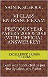 Sainik School  VI Class Entrance Exam  Previous Year Papers 2018 & 2019 (with official answer key): Exam was conducted as per New Syllabus and Pattern (Excellence Brings Success Series Book 29)