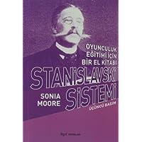 Stanislavski Sistemi: Oyunculuk Eğitimi İçin Bir El Kitabı