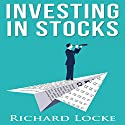 Investing in Stocks: A Guide for Investing Safely Audiobook by Richard Locke Narrated by Dave Wright