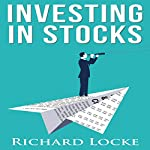 Investing in Stocks: A Guide for Investing Safely | Richard Locke