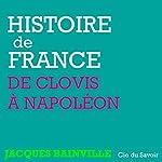 Histoire de France, de Clovis à Napoléon | Jacques Bainville