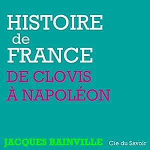 Histoire de France, de Clovis à Napoléon Hörbuch