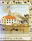 Discovering American Folk Art, Cynthia V. Schaffner, 0810932067