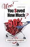 Wow! You Saved How Much?, Renita R. Perrone, 1442181222