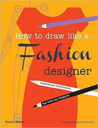 How To Draw Like A Fashion Designer Inspirational Sketchbooks