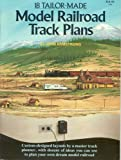 18 Tailor-Made Model Railroad Track Plans, John H. Armstrong, 089024040X