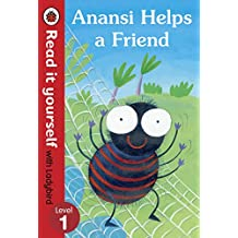 Read It Yourself with Ladybird Anansi Helps a Friend