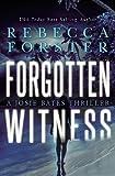 Forgotten Witness: A Josie Bates Thriller