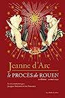 Jeanne d'Arc : Le procès de Rouen par Trémolet de Villers