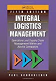 img - for Integral Logistics Management: Operations and Supply Chain Management Within and Across Companies, Fifth Edition by Paul Sch??nsleben (2016-03-28) book / textbook / text book