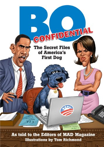 Bo Confidential: The Secret Files of America's First (Obama First Dog)