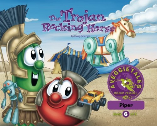 Read Online The Trojan Rocking Horse - VeggieTales Mission Possible Adventure Series #6: Personalized for Piper (Girl) updated pdf epub