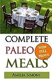 Complete Paleo Meals, Amelia Simons, 1493773577