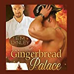 Gingerbread Palace: Delectable Book 4 | EM Lynley
