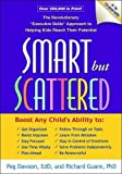 img - for Smart but Scattered: The Revolutionary Executive Skills Approach to Helping Kids Reach Their Potential by Peg Dawson (2009-01-02) book / textbook / text book