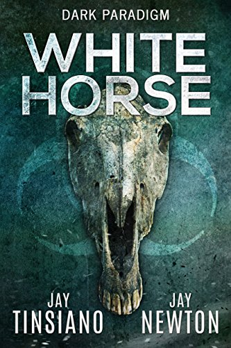 White Horse (Dark Paradigm Book 1) by [Tinsiano, Jay, Newton, Jay]