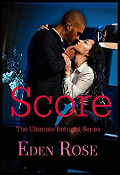 Score: A Basketball Romance (The Ultimate Betrayal Book 1) by [Rose, Eden]
