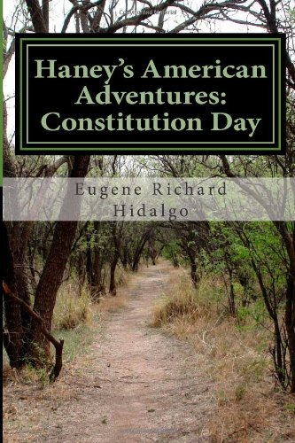 Download Haney's American Adventures: Constitution Day: The story of a boy named Haney and his account of the ratification of the constitution in Philadelphia. (Volume 1) pdf