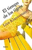 El tiempo de los tigres (Spanish Edition)