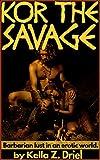 Kor the Savage: Barbarian lust in an erotic