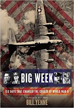 Book Big Week: Six Days That Changed the Course of World War II