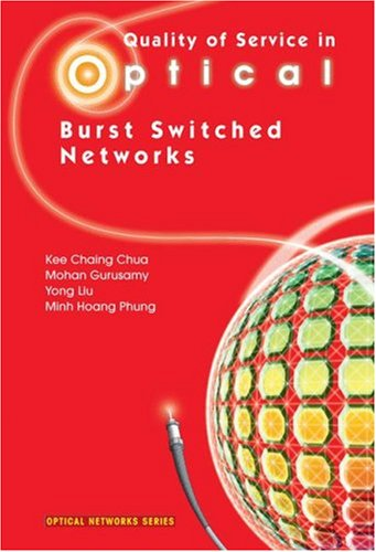 Download Quality of Service in Optical Burst Switched Networks (Optical Networks) Pdf