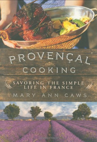 Provençal Cooking: Savoring the Simple Life in France