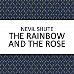 The Rainbow and the Rose | Nevil Shute