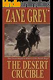 The Desert Crucible