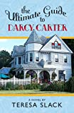 The Ultimate Guide to Darcy Carter, Teresa Slack, 1933853476