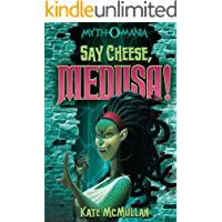 Say Cheese, Medusa! (Myth-O-Mania Book 3)