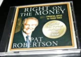 Right on the Money Audio CD by Pat Robertson (Financial Advice for Tough Times) by SPECIAL CBN PARTNER ABRIDGED AUDIO EDITION