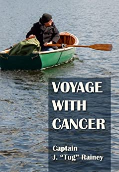 """Voyage With Cancer by [Rainey, J. """"Tug""""]"""