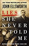 #10: Lies She Never Told Me (Michael Gresham Series Book 1)
