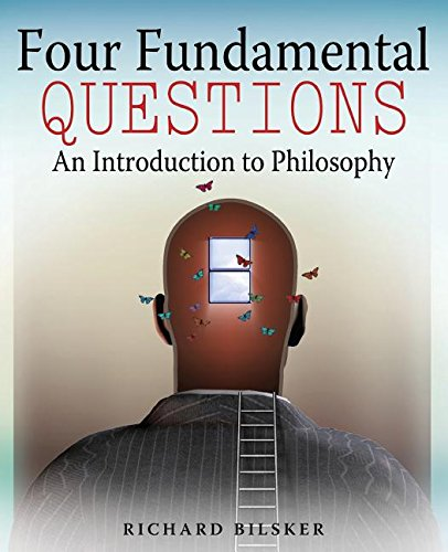 Four Fundamental Questions: An Introduction to Philosophy