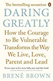 img - for Daring Greatly: How the Courage to Be Vulnerable Transforms the Way We Live, Love, Parent, and Lead by Bren  Brown (2013-07-04) book / textbook / text book