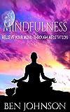 Mindfulness: Stress- Relieve Your Mind Using Meditation (Mindfulness, Meditation, Zen, Yoga)