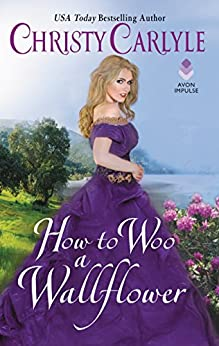 How to Woo a Wallflower (Romancing the Rules) by [Carlyle, Christy]