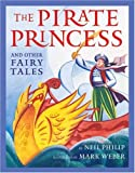The Pirate Princess and Other Fairy Tales, Neil Philip, 0590108557