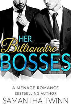 Her Billionaire Bosses: A Menage Romance by [Twinn, Samantha]
