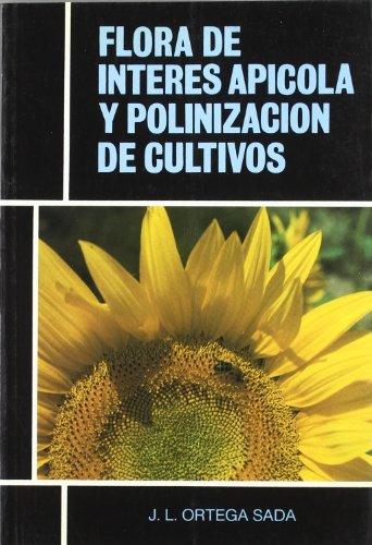 Descargar Libro Flora De Interes Apicola Y Polinizacion De Cultivos Jose Luis Ortega Sada