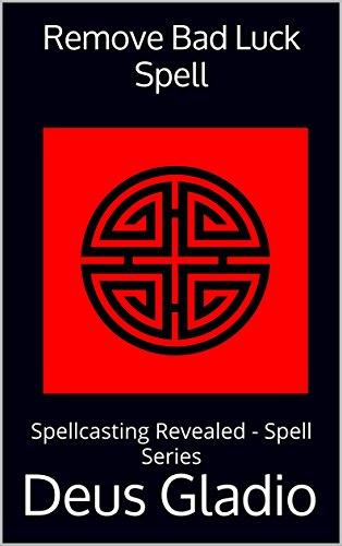 Remove Bad Luck Spell: Spellcasting Revealed - Spell Series