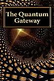 The Quantum Gateway, Bud Hollowell, 1463759738