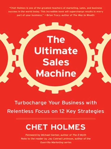 The Ultimate Sales Machine: Turbocharge Your Business with Relentless Focus on 12 Key Strategies (English Edition)