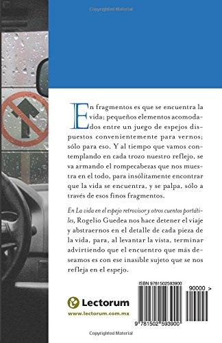 La vida en el espejo retrovisor: y otros cuentos portatiles (Spanish Edition): Rogelio Guedea: 9781502593900: Amazon.com: Books