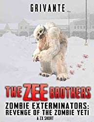 The Zee Brothers: Revenge of the Zombie Yeti by Grivante