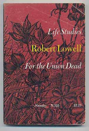 Life Studies and For The Union Dead, Lowell, R