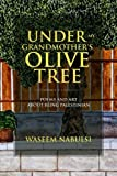 Under My Grandmother's Olive Tree: Poems and Art About Being Palestinian