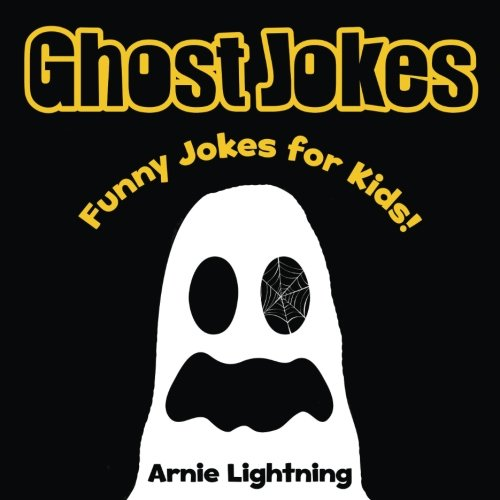 ghost jokes funny halloween jokes for kids volume 5 arnie lightning amazoncom books